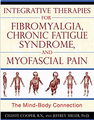 Integrative Therapies for Fibromyalgia, Chronic Fatigue Syndrome, and Myofascial Pain.png